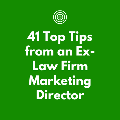 41Top Tips from an Ex-Law Firm Marketing Director