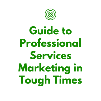 Guide to Professional Services Marketing in Tough Times