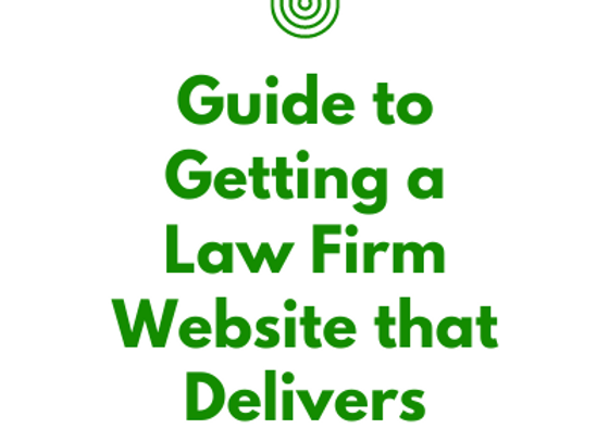 Guide to Getting a Law Firm Website that Delivers