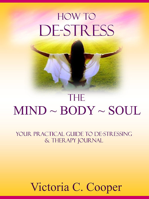 How to DeStress the Mind~Body~Soul