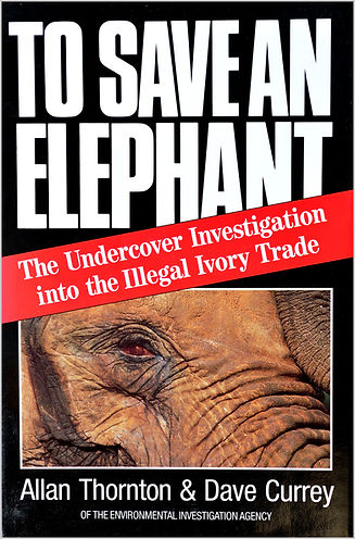 To Save an elephant by Dave Currey and Allan Thornton