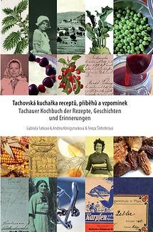 Tachovská kuchařka receptů, příběhu a vzpomínek