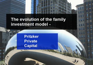 Family Capital: The evolution of the family investment model: Pritzker's committed club structure