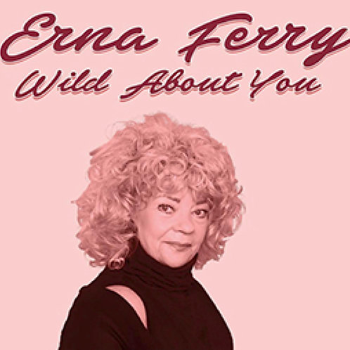 Wild About You - Erna Ferry & The Rodger Fox Big Band