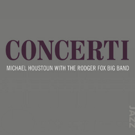 Concerti - Michael Houstoun and The Rodger Fox Big Band