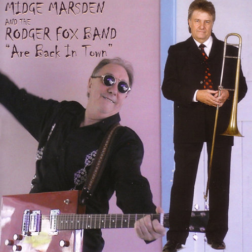 Rodger Fox Big Band & Midge Marsden Are Back In Town