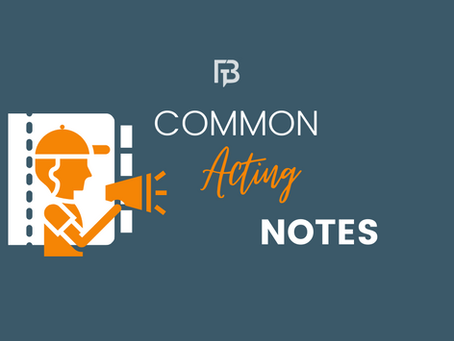 Common Acting Notes