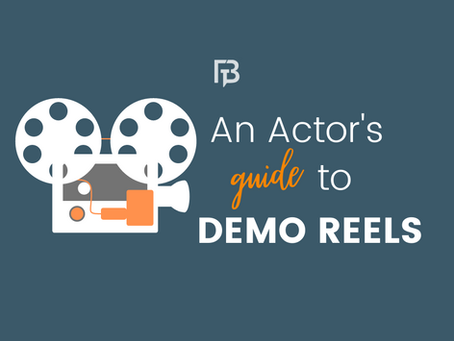 AN ACTOR'S GUIDE TO DEMO REELS