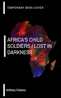 Africa's Child Soldiers/Lost in Darkness by Anthony C. Fabiano