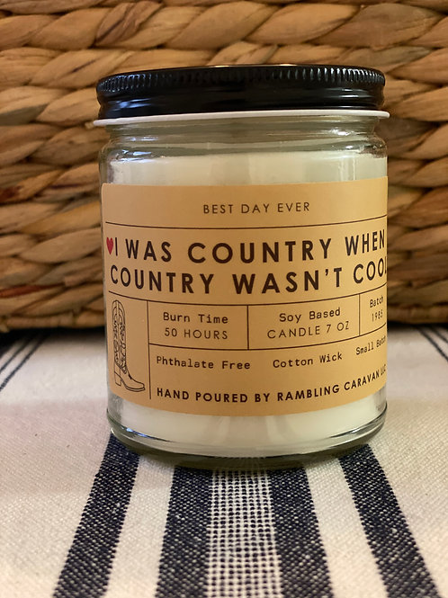 I Was Country When Country Wasn't Cool Candle