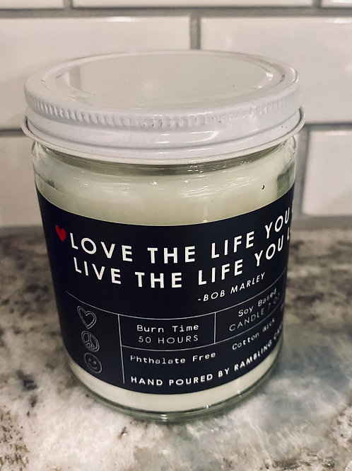 Love The Life You Live Candle