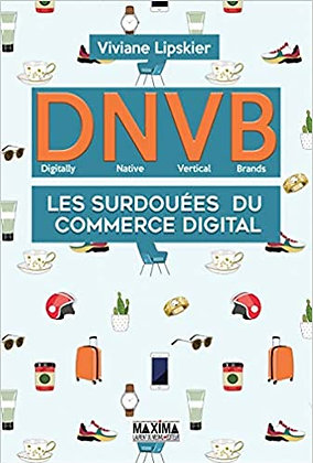 D.N.V.B. : Les surdouées du commerce digital