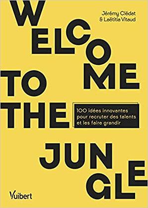 Welcome to the jungle : 100 idées innovantes pour recruter des talents et les fa