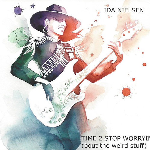 Time 2 Stop Worrying (bout the weird stuff) - Ida Nielsen