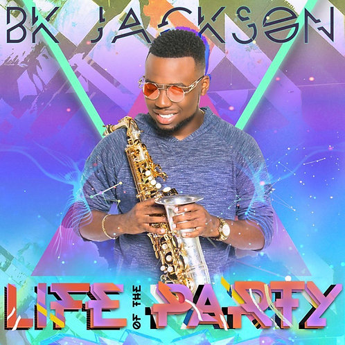 Life of the Party - BK Jackson