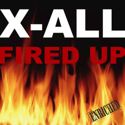 X-ALL - Fired Up