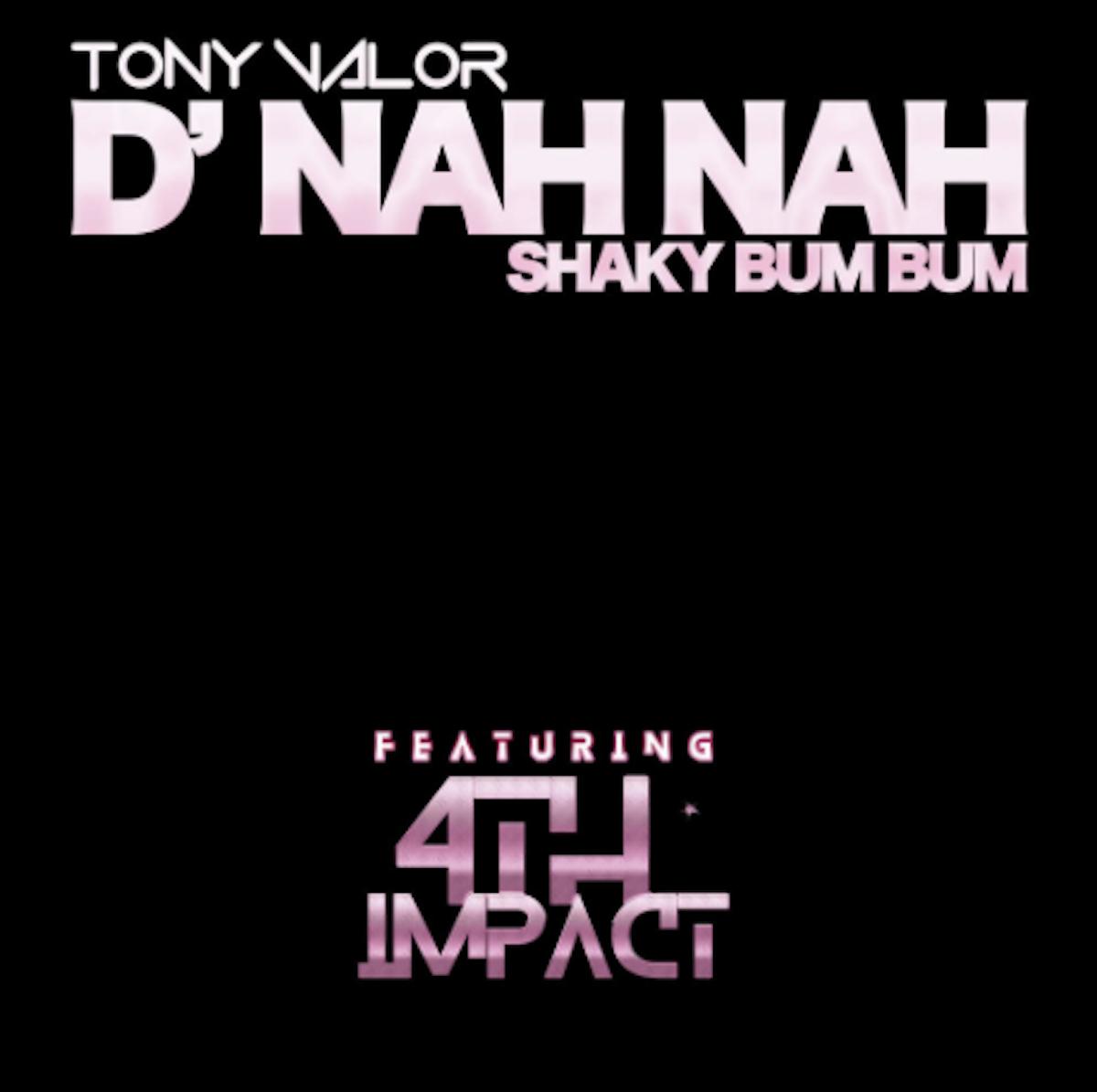 Tony Valor - D'Nah Nah