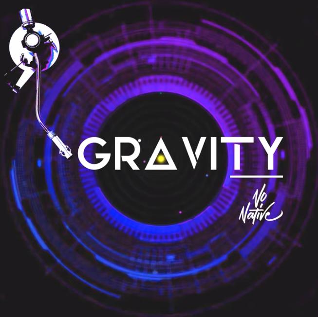 """NoNative - """"Gravity"""" Released wiht Rich"""