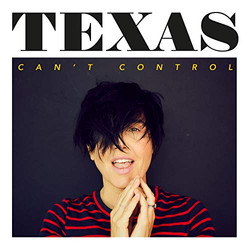 Texas - Can't Control