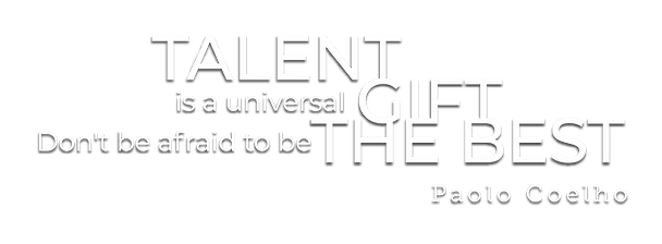 Talent is a universal gift.png
