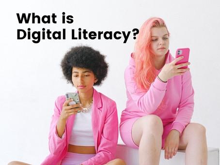 What is Digital Literacy?