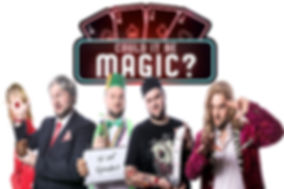Could It Be Magic Comedy Magic show