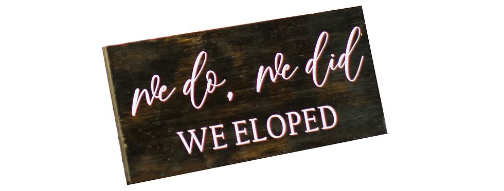 Wooden Elopement Sign