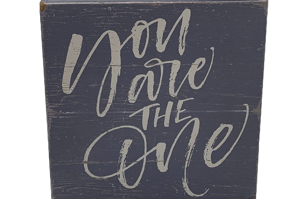 You Are The One Wood Sign