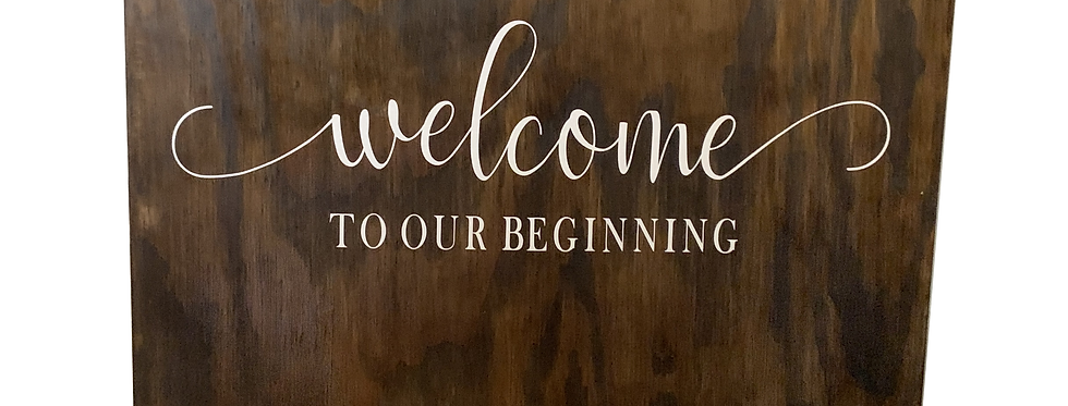 Welcome to Our Beginning, Brown Wood Custom Sign