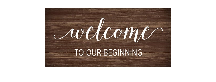 "Wood Sign, ""Welcome to our Beginning"""