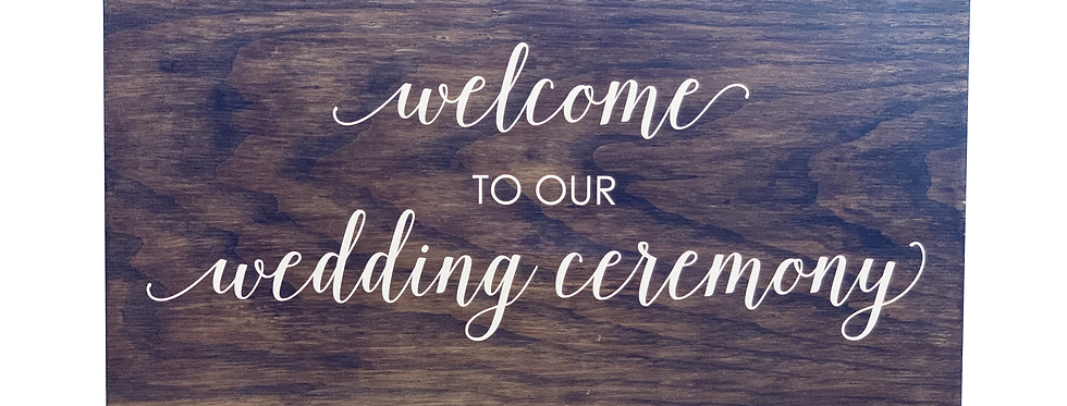 Welcome to Our Wedding Ceremony, Brown Wood Custom Sign