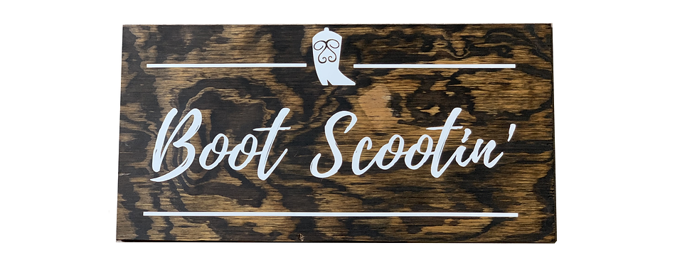 Boot Scootin' Sign