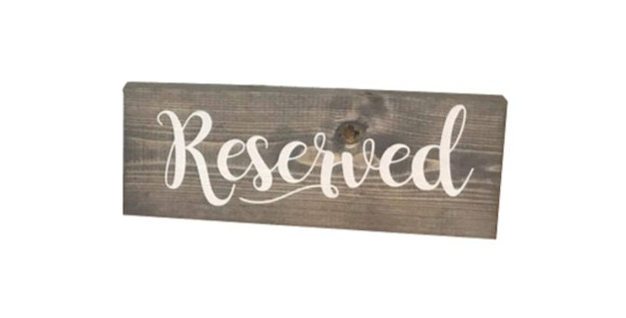 Wooden Reserved Sign - Weathered Gray
