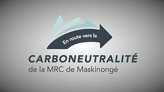 """Défi carboneutre 3e partie """"En route vers la carboneutralité de la MRC de Maskinongé"""""""