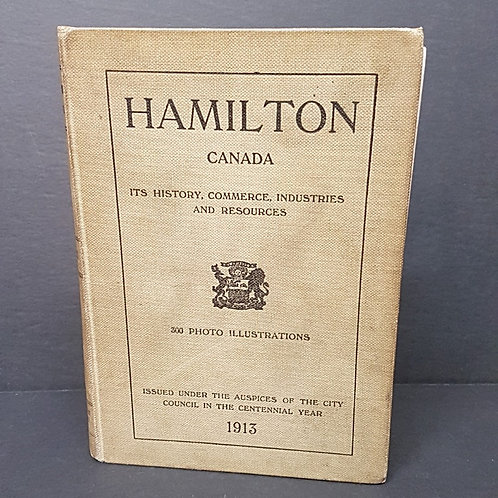 "Hamilton Canada ""Its History, Commerce, Industries and Resources"" Book"