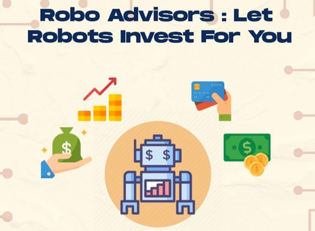 The Rise of Robo Advisors: Let Robots Invest for You
