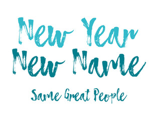 New Year New Name - Same Great People
