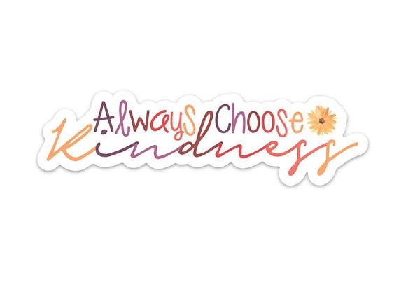 Always Choose Kindness Sticker