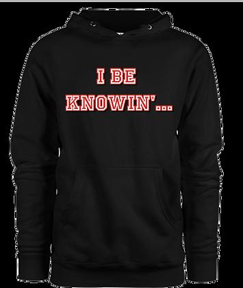 I Be Knowin' Hoodie
