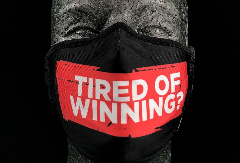 TIRED OF WINNING?