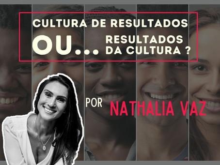 """""""Cultura de Resultados"""" ou """"Resultados da Cultura""""?"""