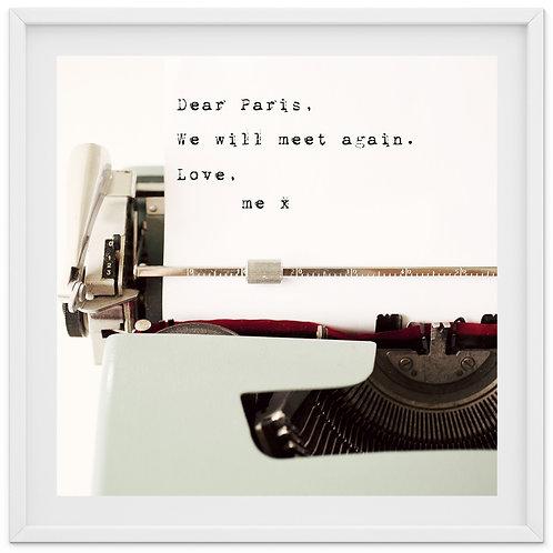 Dear Paris, we will meet again. Love, me x