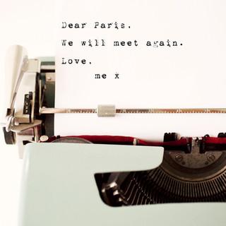 Dear Paris, We will meet again
