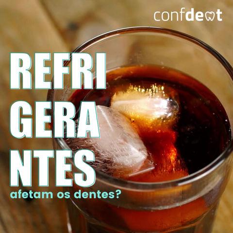 Refrigerantes afetam os dentes?