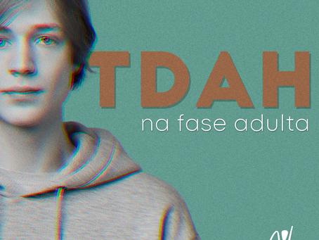 TDAH Na fase adulta