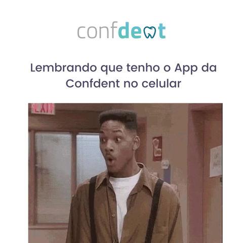 Lembrando que tenho o App da Confdent