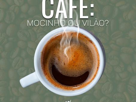 CAFÉ - Mocinho ou Vilão