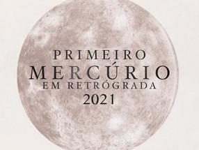 PRIMEIRO MERCÚRIO RETROGADO DE 2021!! 💫