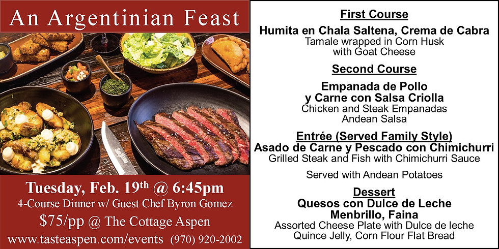 "Dinner ""An Argentinian Feast"" 2/19"