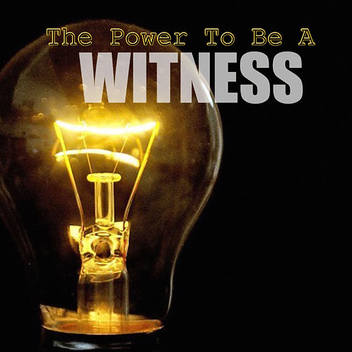 The Power to be a Witness